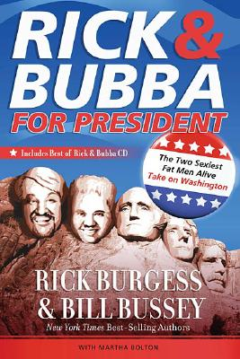 Image for Rick and Bubba for President: The Two Sexiest Fat Men Alive Take on Washington