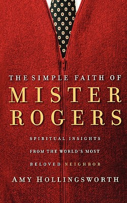 Image for The Simple Faith of Mister Rogers