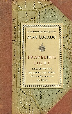 Traveling Light: Premier Library Edition, Max Lucado