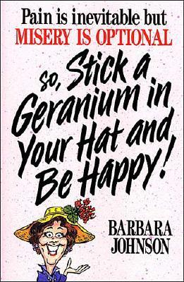 Image for Stick A Geranium In Your Hat And Be Happy!