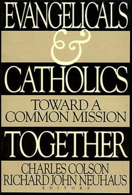Image for Evangelicals and Catholics Together: Toward a Common Mission