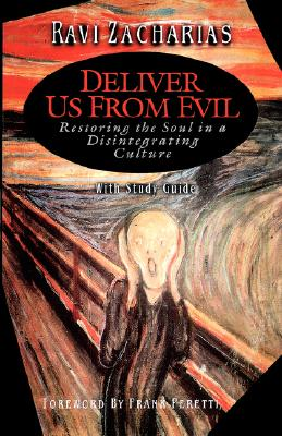 Image for Deliver Us from Evil : Restoring the Soul in a Disintegrating Culture