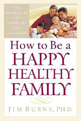 Image for How To Be A Happy, Healthy Family
