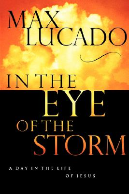 Image for IN THE EYE OF THE STORM A DAY IN THE LIFE OF JESUS