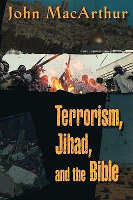 Terrorism, Jihad, and the Bible, MacArthur, John F.