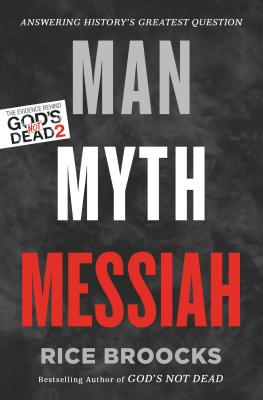 "Image for ""Man, Myth, Messiah: Answering History's Greatest Question"""