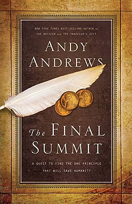 The Final Summit: A Quest to Find the One Principle That Will Save Humanity, Andrews, Andy