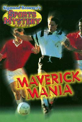 Sigmund Brouwer's Sports Mystery Series  Maverick Mania, Brouwer, Sigmund