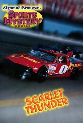 Sigmund Brouwer's Sports Mystery Series  Scarlet Thunder (racing) Scarlet Thunder (racing), Brouwer, Sigmund