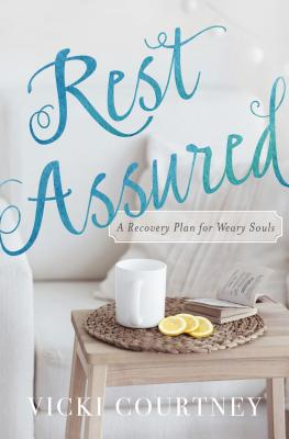 Image for Rest Assured: A Recovery Plan for Weary Souls