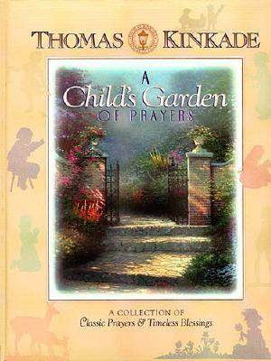 Image for A Child's Garden Of Prayers A Collection Of Classic Prayers & Timeless Blessings