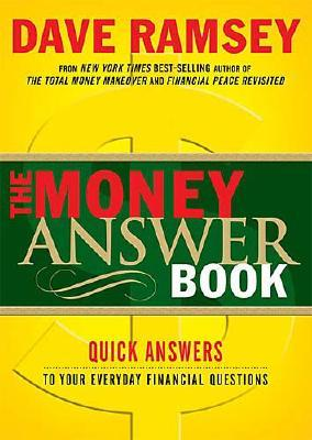 The Money Answer Book: Quick Answers to Everyday Financial Questions, Dave Ramsey  (Author)