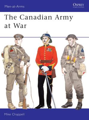 Image for The Canadian Army at War (Men at Arms Series, 164)