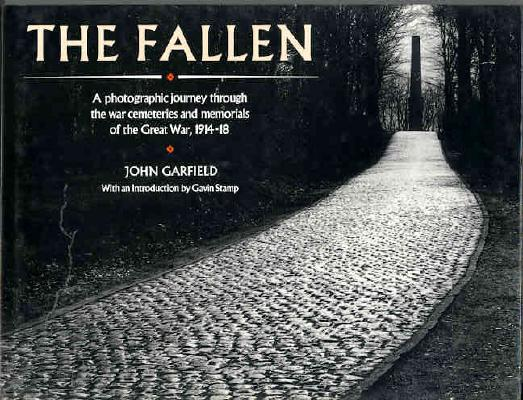 Image for The Fallen: A Photographic Journey Through the War Cemeteries and Memorials of the Great War, 1914-18