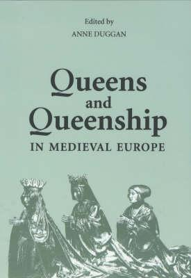 Queens and Queenship in Medieval Europe: Proceedings of a Conference held at King's College London, April 1995 (History of the Valois Burgundy)