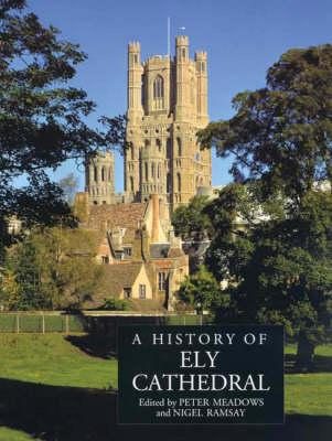 Image for A HISTORY OF ELY CATHEDRAL