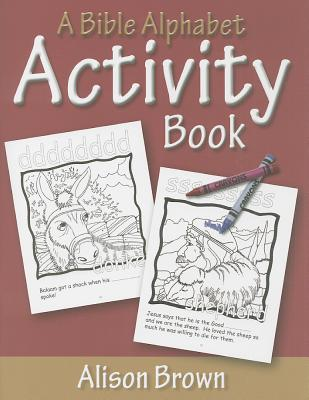 A Bible Alphabet Activity Book, Alison Brown