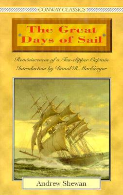 Image for GREAT DAYS OF SAIL: Reminiscences of a Tea Clipper Captain (Conway Classics)