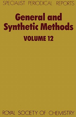 General and Synthetic Methods (Hardcover) Volume 12, Pattenden, G.