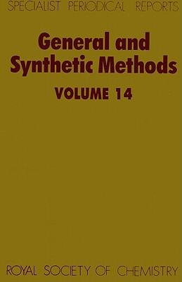 Image for General and Synthetic Methods: A Review of Chemical Literature: Vol 14 (Specialist Periodical Reports)