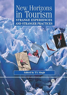 Image for New Horizons in Tourism: Strange Experiences and Stranger Practices (Cabi)