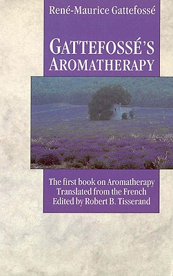 Image for Gattefosse's Aromatherapy: The First Book on Aromatherapy