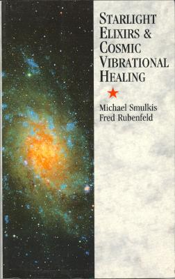 Image for Starlight Elixirs and Cosmic Vibrational Healing