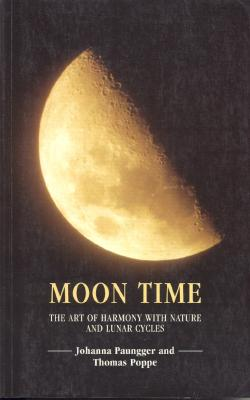 Image for Moon Time: The Art of Harmony with Nature and Lunar Cycles