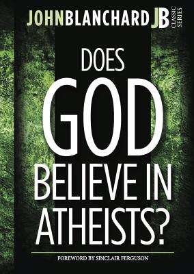 Image for Does God Believe in Atheists? (John Blanchard Classic Series)
