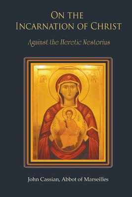 Image for On the Incarnation of Christ: Against the Heretic Nestorius