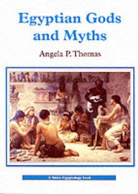 Egyptian Gods and Myths, THOMAS, Angela P.