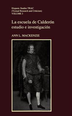 Image for La Escuela de Calderón (Liverpool University Press - Hispanic Studies TRAC)