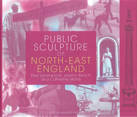 Image for Public Sculpture of North-East England (Public Sculpture of Britain LUP)