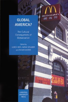 Image for Global America?: The Cultural Consequences of Globalization (Studies in Social and Political Thought)