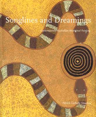 Image for Songlines and Dreamings: Contemporary Australian Aboriginal Art