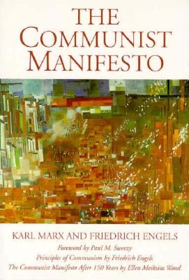 The Communist Manifesto / The Communist Manifesto 150 Years Later, Marx, Karl; Engels, Friedrich; Ellen Meiksins Wood