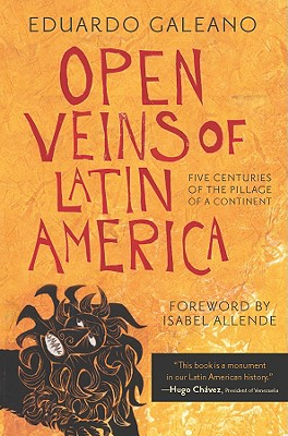 Image for Open Veins of Latin America: Five Centuries of the Pillage of a Continent