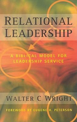 Image for Relational Leadership: A Biblical Model for Leadership Service