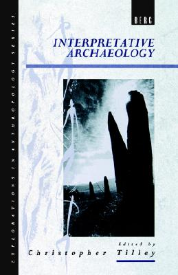 Image for Interpretative Archaeology (Explorations in Anthropology)