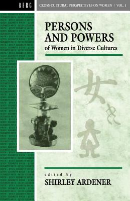 Image for Persons and Powers of Women in Diverse Cultures (Cross-Cultural Perspectives on Women)