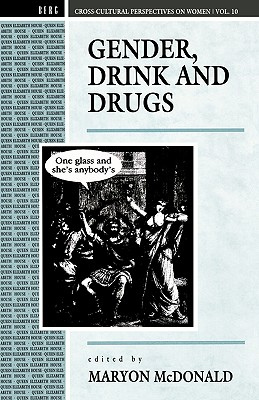 Image for Gender, Drink and Drugs (Cross-Cultural Perspectives on Women)