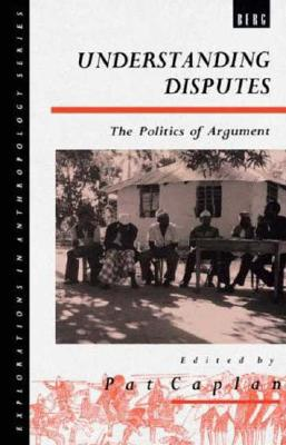 Image for Understanding Disputes: The Politics of Argument (Explorations in Anthropology)