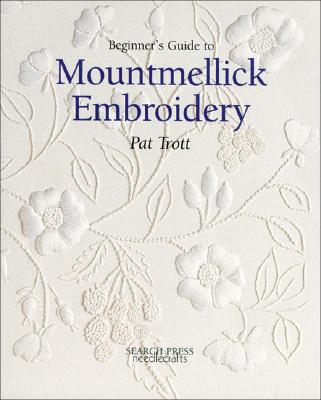 Image for Beginner's Guide to Mountmellick Embroidery (Beginner's Guide to Needlecrafts)