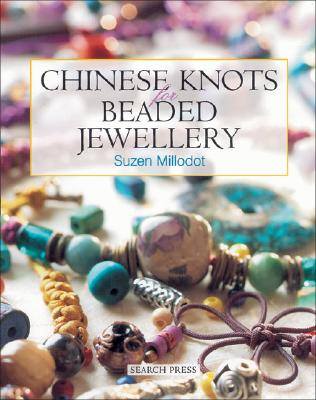 CHINESE KNOTS FOR BEADED JEWELLERY, SUZEN MILLODOT