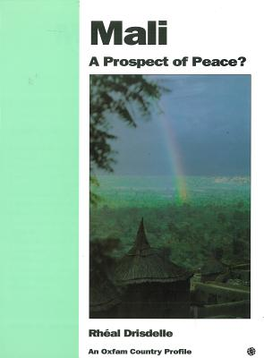 Image for Mali: A Prospect of Peace? (Oxfam Country Profiles Series)