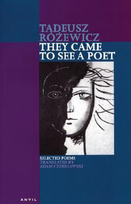 They Came to See a Poet: Selected Poems, Rozewicz, Tadeusz
