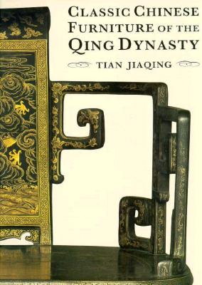 Image for Classic Chinese Furniture of the Qing Dynasty