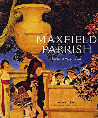 Image for Maxfield Parrish: Master of Make-Believe