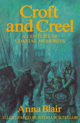 Image for Croft and Creel: A Century of Coastal Memories