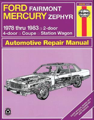 Image for FORD FAIRMONT MERCURY ZEPHYR  1978 THRU 1983 AUTOMOTIVE REPAIR GUIDE